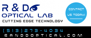 R and D Optical Lab Cutting Edge TEchnology randdopticallab.com (513)273-4034