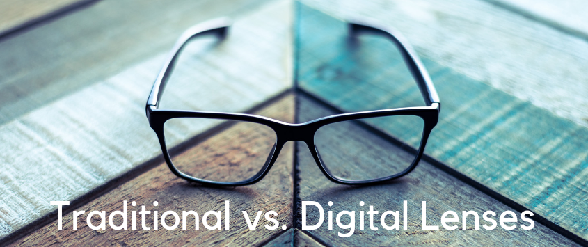 Traditional Versus Digitally Surfaced Lenses: What's the Difference?