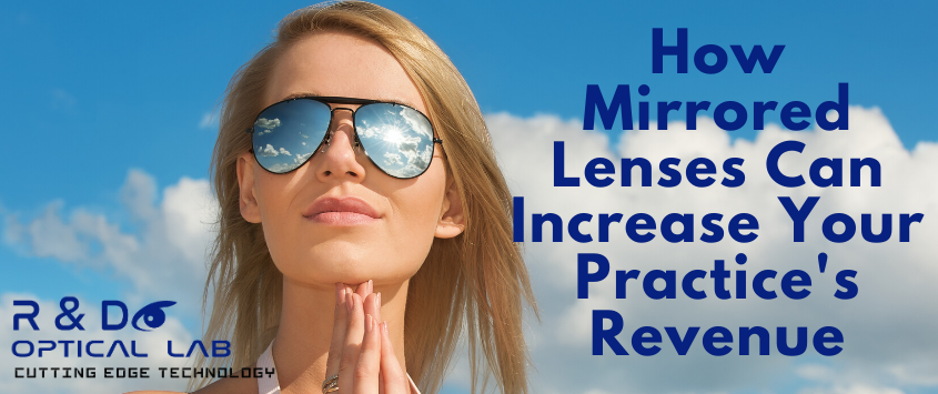 How Mirrored Lenses Can Increase Your Practice's Revenue