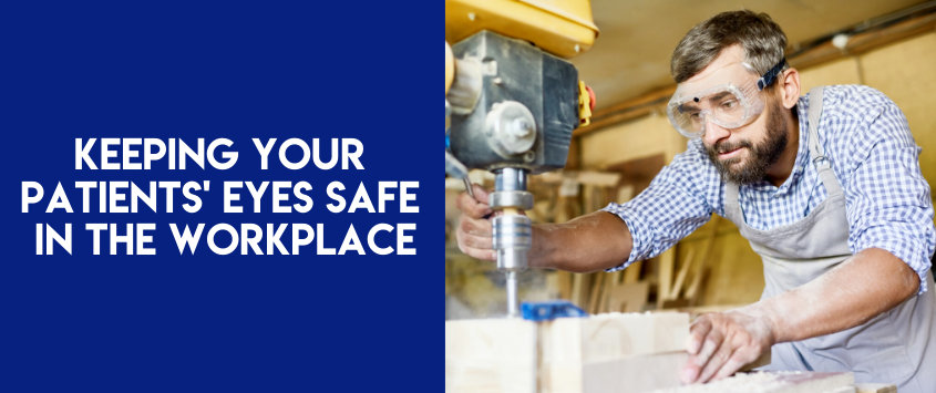 Keeping Your Patients' Eyes Safe in the Workplace