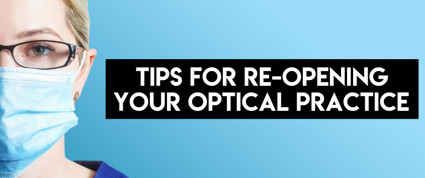 Tips For Re-Opening Your Optical Practice