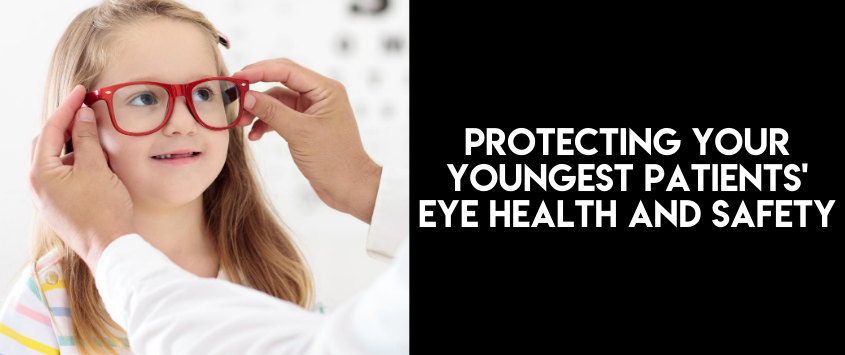 R&D Protecting Your Youngest Patients Eye Health And Safety