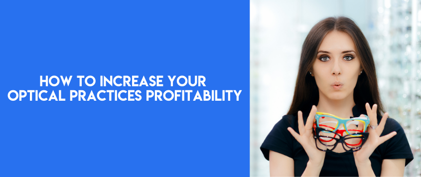 How To Increase Your Optical Practice's Profitability