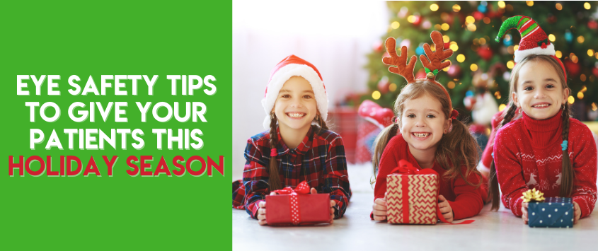 Eye Safety Tips To Give Your Patients This Holiday Season