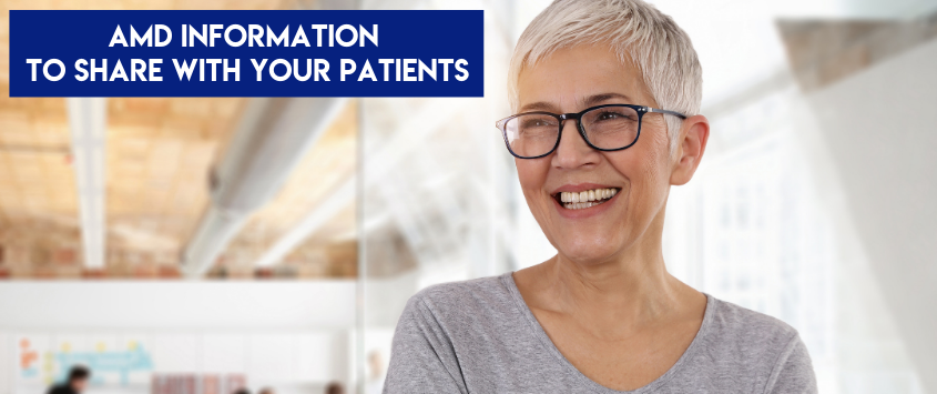 AMD Information To Share With Your Patients