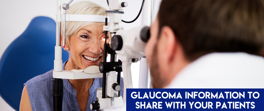 Glaucoma Information To Share With Your Patients