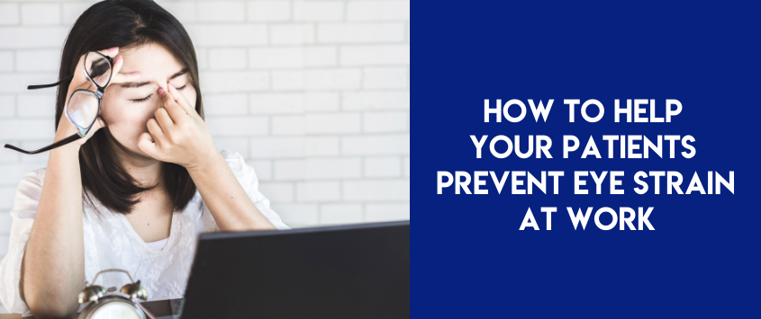 How To Help Your Patients Prevent Eye Strain At Work