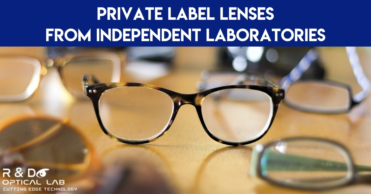 Private Label Digital Lenses From Independent Laboratories